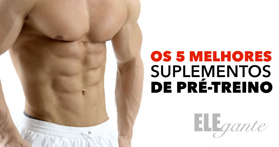 Os 5 melhores suplementos de pre-treino