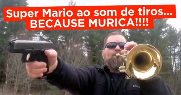 SUPER MARIO ganha versão ao som de tiros... BECAUSE MURICAAAA!!!