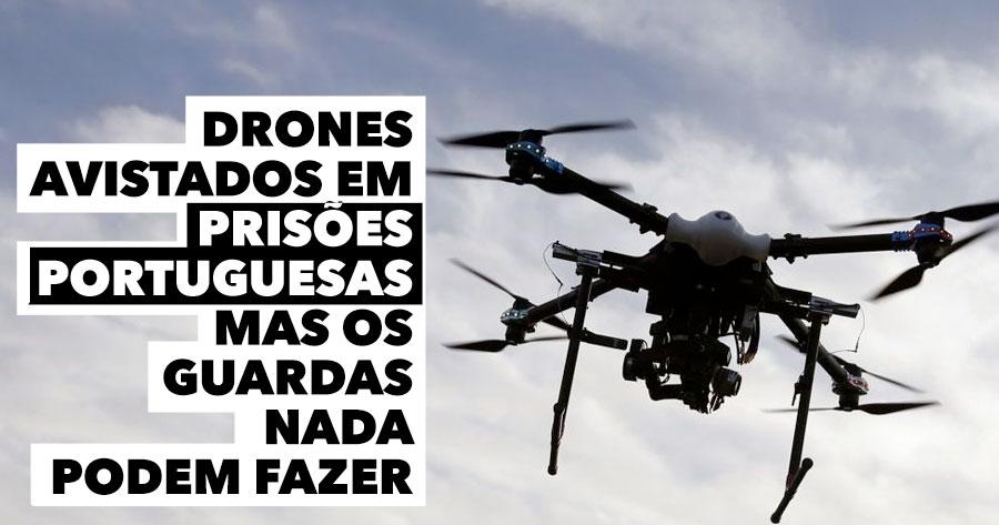 Drones Sobrevoam Prisões Portuguesas, mas os Guardas nada Podem Fazer