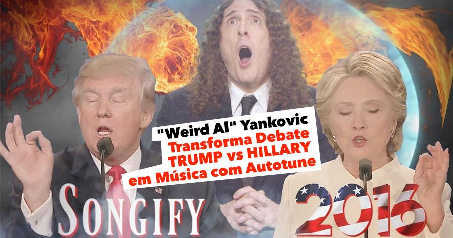 """Weird Al"" Yankovic Transforma Debate TRUMP vs HILLARY em Música com Autotune"