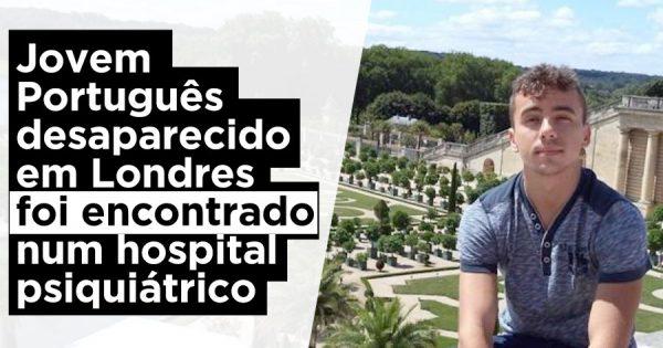 Jovem Português Desaparecido em Londres foi Encontrado num Hospital Psiquiátrico