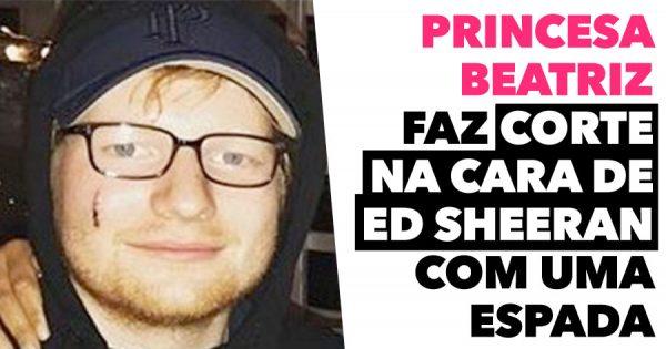Princesa Beatriz CORTA A CARA de Ed Sheeran com uma espada