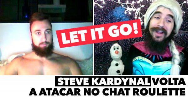 Steve Kardynal volta a atacar com LET IT GO no Chat Roulette