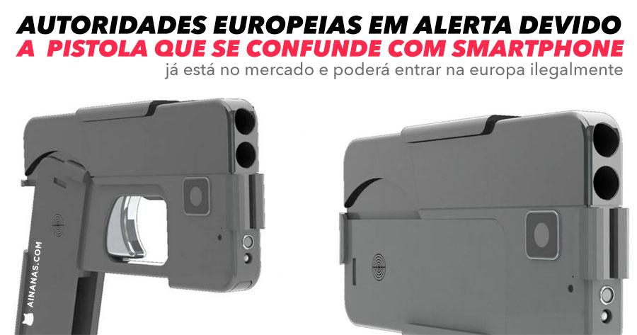 Autoridades Europeias em Alerta devido a pistola que se confunde com Smartphone