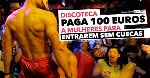 Discoteca paga 100 euros a mulheres para entrarem sem cuecas