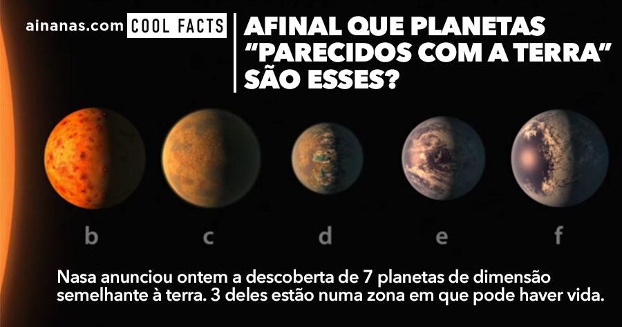 """Afinal que Planetas """"Parecidos com a Terra"""" são esses que a NASA descobriu?"""