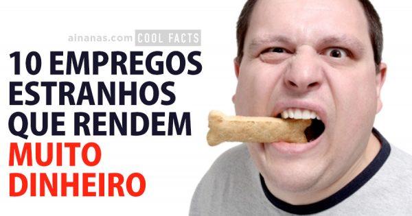 10 empregos estranhos que rendem MUITO DINHEIRO