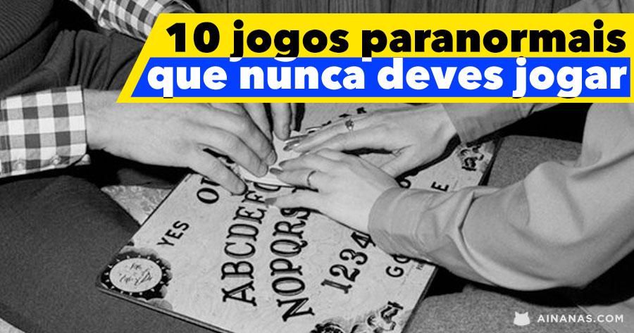 10 JOGOS PARANORMAIS que nunca deves jogar