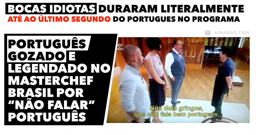 Português no Masterchef Brasil leva bocas sobre não falar português.. até ao último segundo!