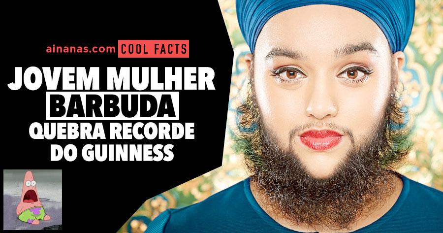 Jovem MULHER BARBUDA quebra recorde do Guinness