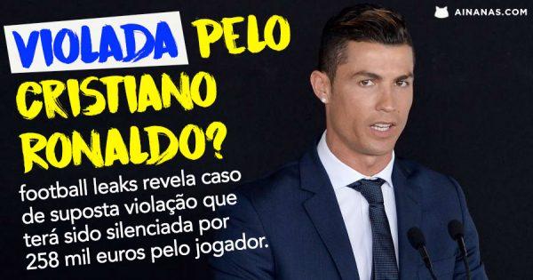 VIOLADA pelo Ronaldo? Ela diz que sim.. e recebeu dinheiro para se calar
