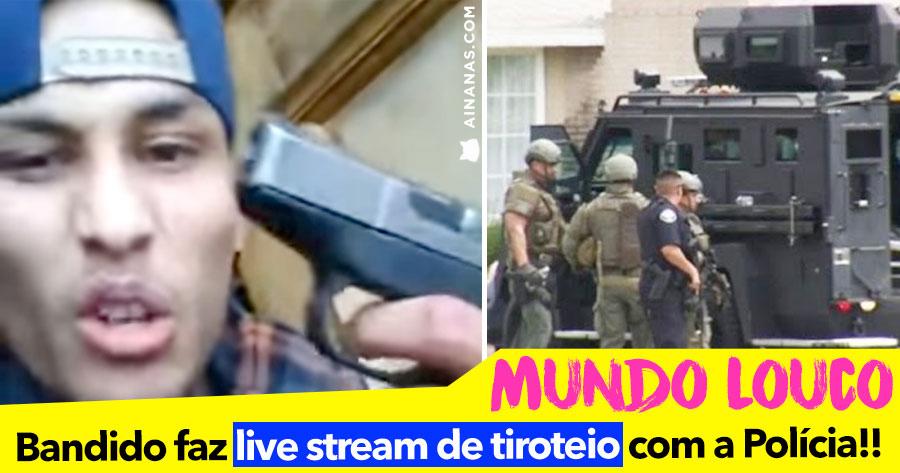 Bandido Faz Live Stream de Tiroteio com a Polícia