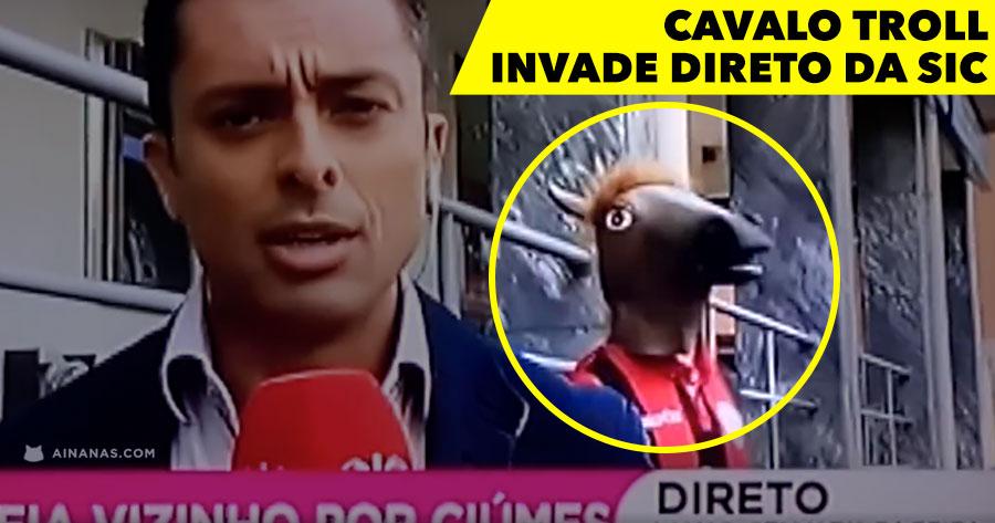 Cavalo Troll Invade Direto da SIC