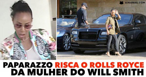 Paparazzo Risca o ROLLS ROYCE da Mulher de Will Smith