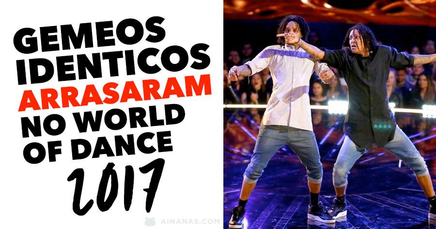 Gemeos Idênticos ARRASARAM no World of Dance 2017