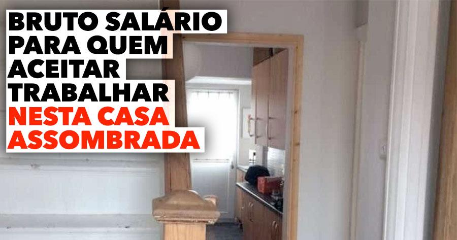 BRUTO SALÁRIO para quem aceite trabalhar em CASA ASSOMBRADA