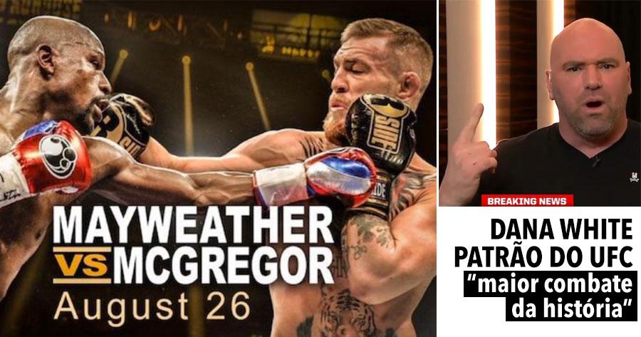 DANA WHITE: Mayweather vs McGregor é o MAIOR COMBATE DA HISTÓRIA