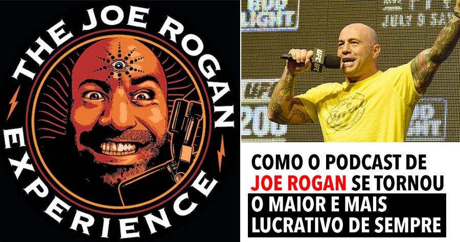 Como o Podcast de Joe Rogan se tornou o MAIOR e MAIS LUCRATIVO de Sempre