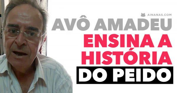 Avô Amadeu Ensina a HISTÓRIA DO PEIDO