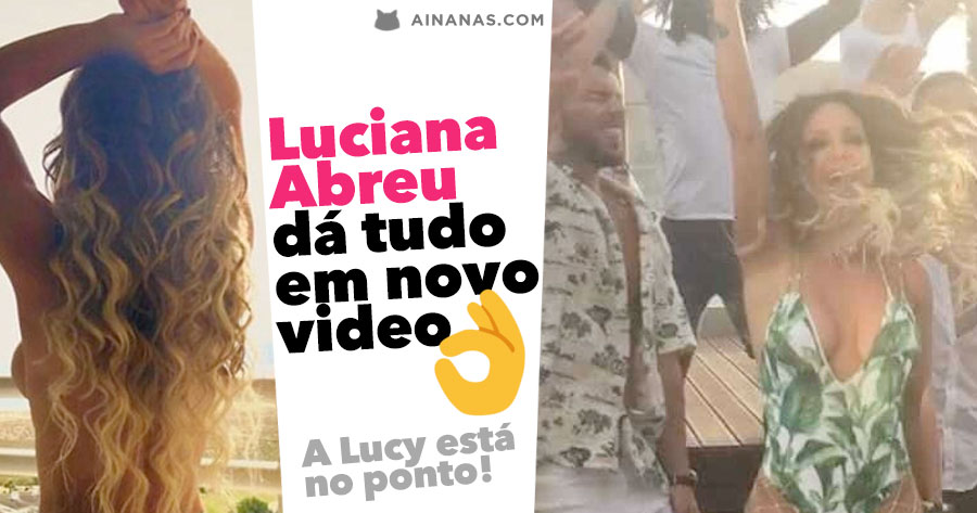 LUCIANA ABREU arrasa nas gravações de Videoclip
