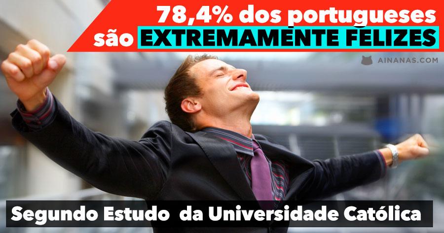 Segundo estudo da Católica 78,4% dos portugueses são EXTREMAMENTE FELIZES