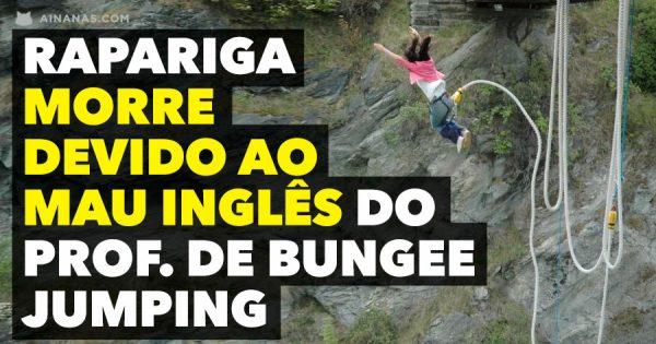 RAPARIGA MORRE devido ao Mau Inglês do Instrutor de Bungee Jumping