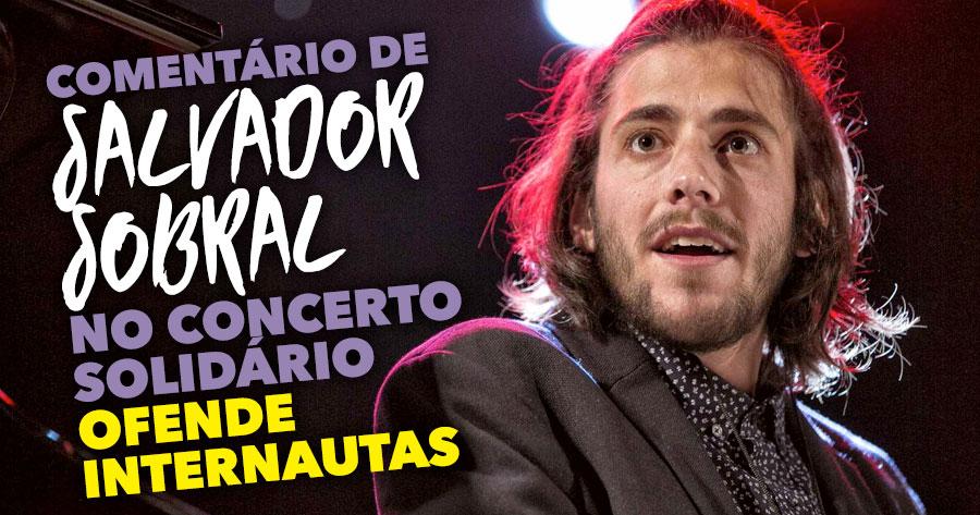 Comentário Insólito de Salvador Sobral em Concerto Solidário Ofende Internautas