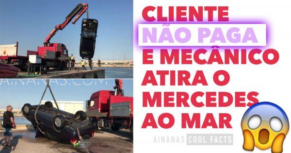 Cliente não paga reparação e Mecânico ATIRA MERCES AO MAR