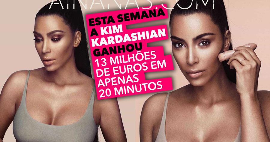 KIM KARDASHIAN ganha 13 milhões de euros em 20 minutos