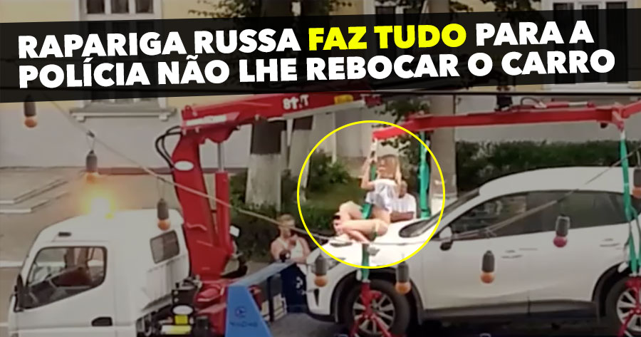 Rapariga Russa FAZ TUDO para não lhe rebocarem o carro