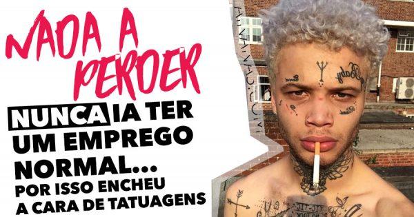 Ele nunca ia ter um emprego normal de qualquer maneira.. por isso encheu a cara de tatuagens!