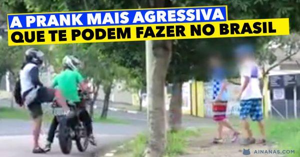 A prank mais AGRESSIVA que te podem fazer no Brasil