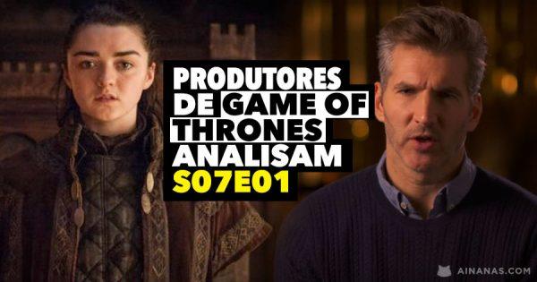 Produtores de GAME OF THRONES analisam 1º Episódio da 7ª Temporada