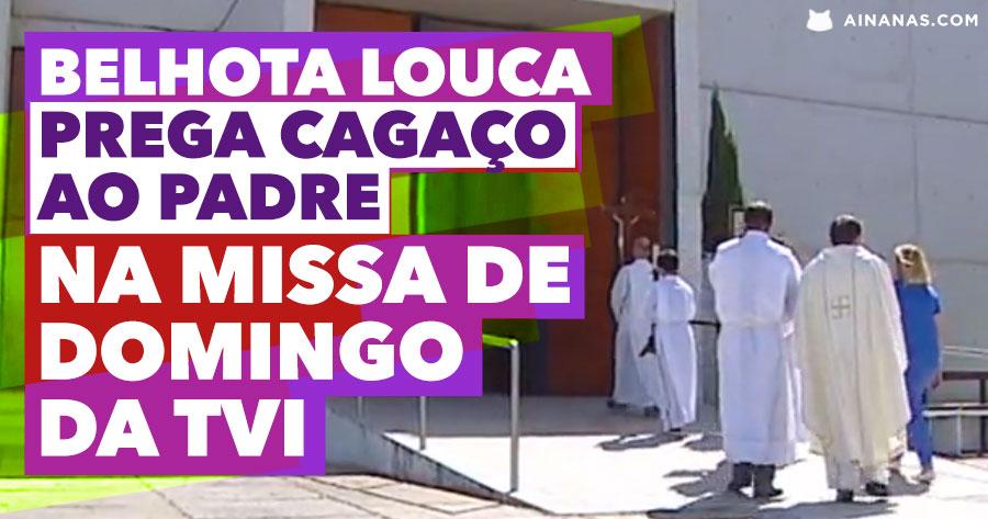 BELHOTA LOUCA na Missa de Domingo da TVI
