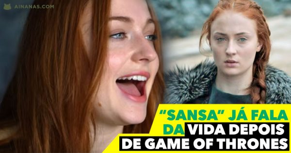 SANSA ? Sophie Turner: a vida depois de GAME OF THRONES