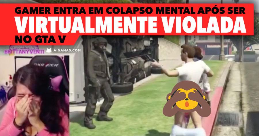 Gamer entra em colapso mental após ser VIRTUALMENTE VIOLADA no GTA 5
