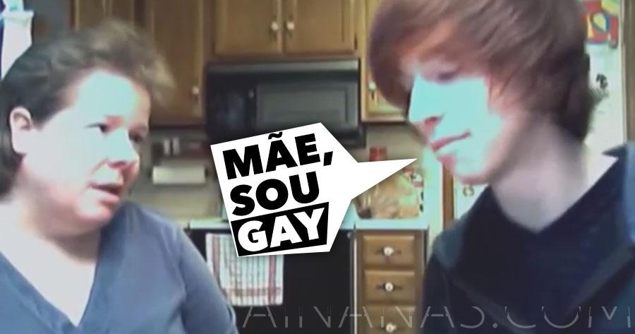 A reação de uma mãe quando o filho lhe diz que é Gay