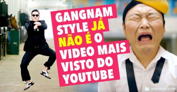 GANGNAM STYLE já não é o video mais visto do youtube