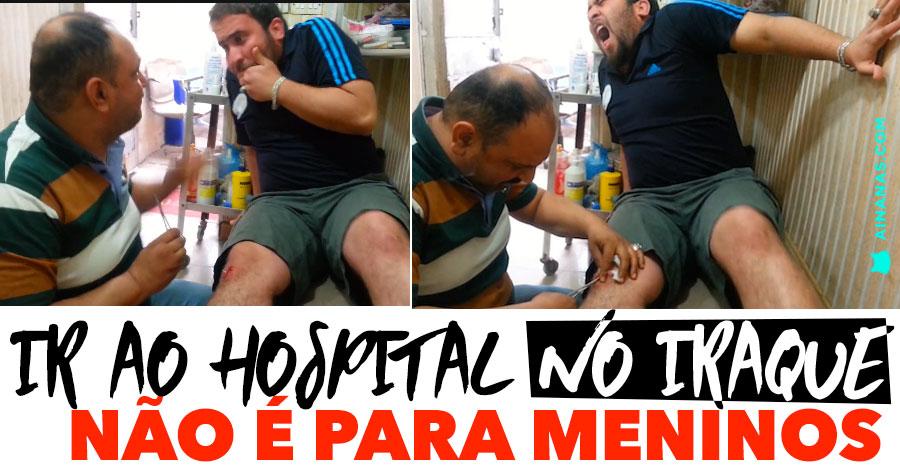 Ir ao Hospital no IRAQUE não é para Meninos