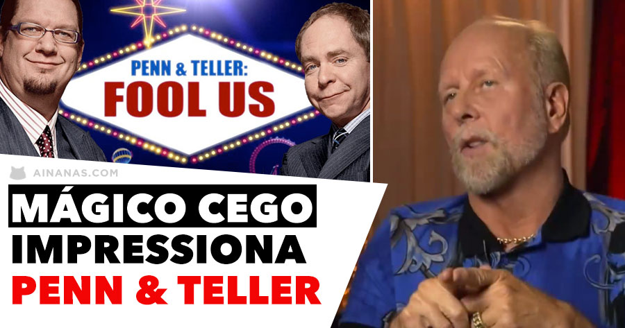 MÁGICO CEGO consegue impressionar Penn & Teller
