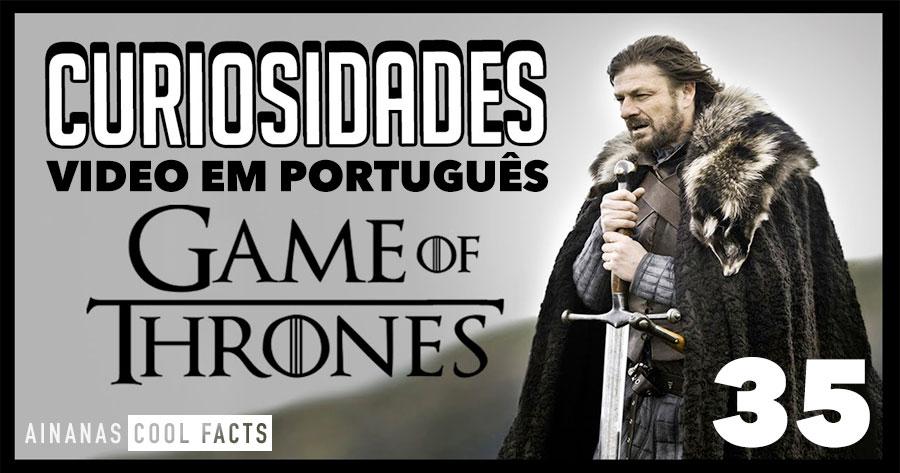 35 Curiosidades sobre GAME OF THRONES ( em Português )