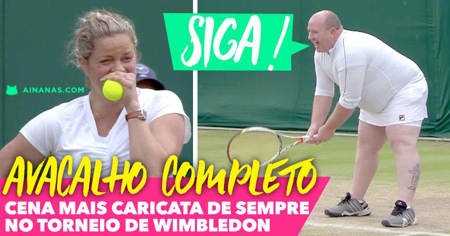 PURO AVACALHO no Torneio de Wimbledon