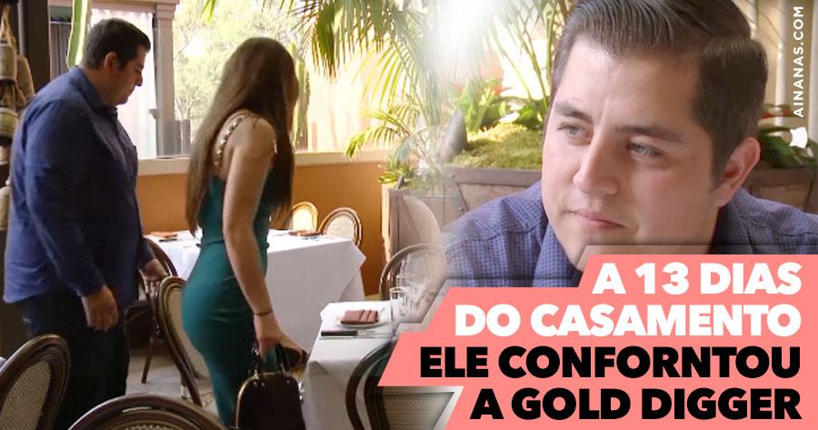 Rapaz confronta a sua noiva GOLD DIGGER