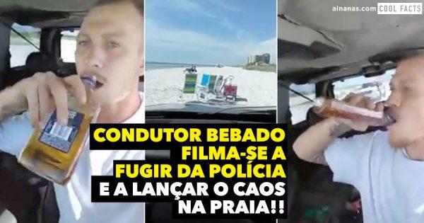 Condutor BÊBADO filma-se a fugir da polícia e a levar tudo à frente numa praia