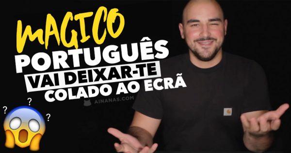 Mágico Português vai Deixar-te Colado ao Ecrã