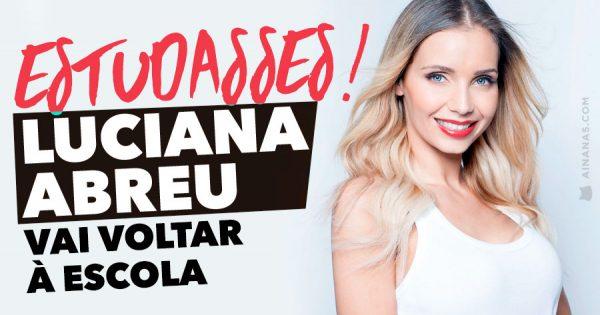 Luciana Abreu Deixou a Escola aos 14.. mas vai voltar!