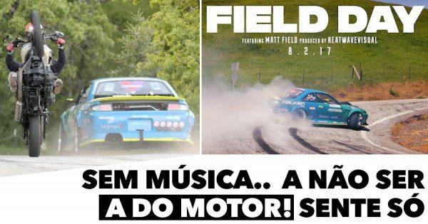 FIELD DAY: Sem música.. a não ser a do motor! Sente só