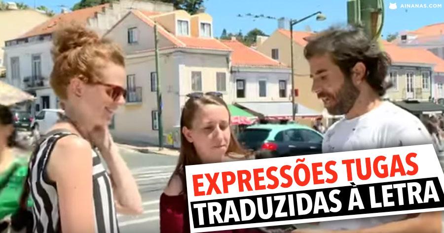 EXPRESSÕES PORTUGUESAS traduzidas à letra para os Camones!