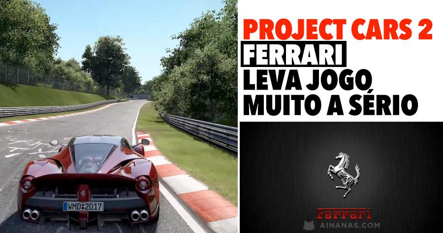 PROJECT CARS 2: Ferrari leva jogo muito a sério