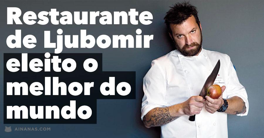 Restaurante de LJUBOMIR eleito o Melhor do Mundo